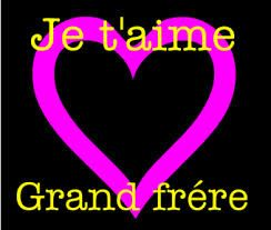 Je T Aime Grand Frere